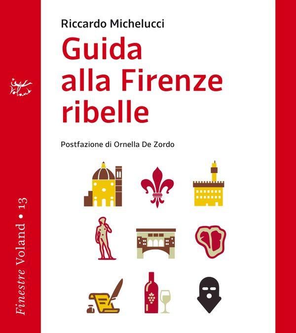 """La """"Firenze Ribelle"""" raccontata su Loquis: l'intervista all'autore Riccardo Michelucci"""