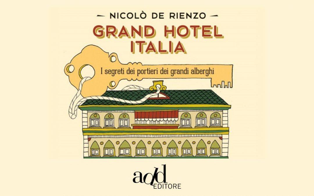 """I """"Grand Hotel Italia"""" raccontati su Loquis: l'intervista all'autore Nicolò de Rienzo"""
