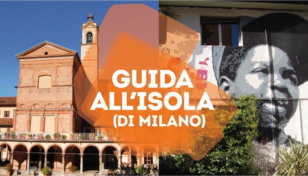 Guida all'Isola: la Milano che non ti aspetti su Loquis